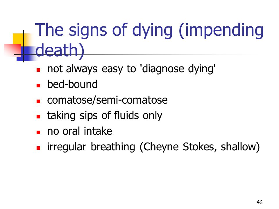 The signs of dying (impending death)