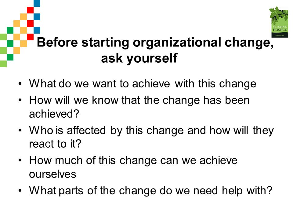 Before starting organizational change, ask yourself