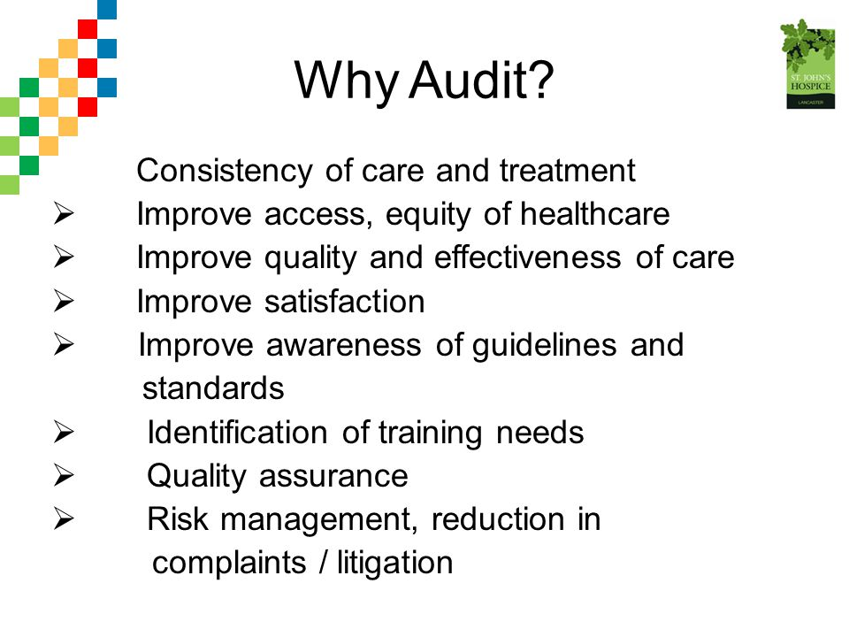 Why Audit Consistency of care and treatment