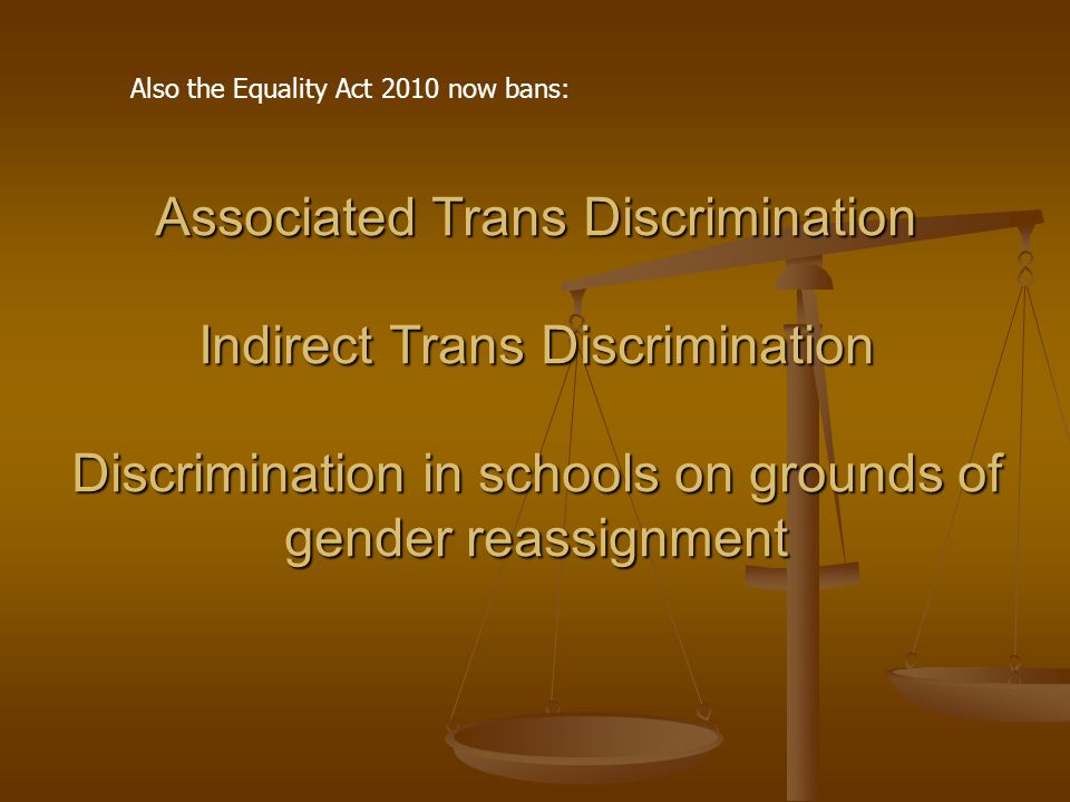 Also the Equality Act 2010 now bans: