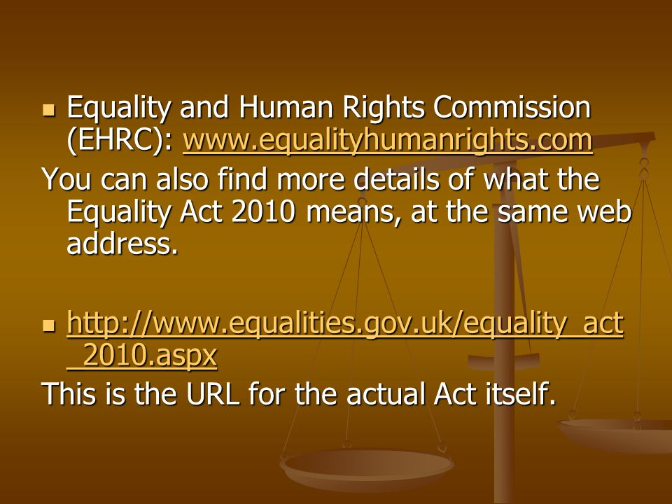 Equality and Human Rights Commission (EHRC): www. equalityhumanrights