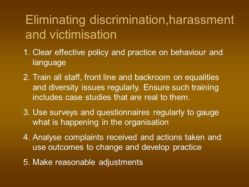 Eliminating discrimination,harassment and victimisation