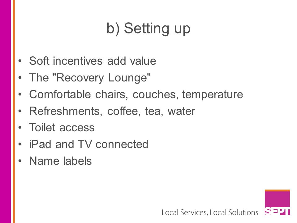 b) Setting up Soft incentives add value The Recovery Lounge