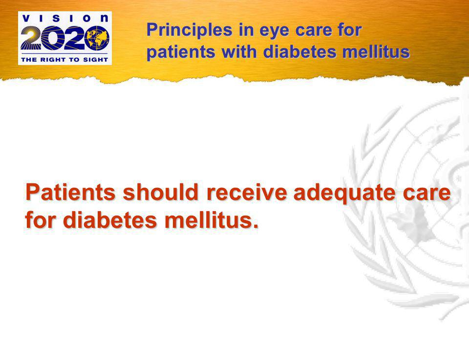 Patients should receive adequate care for diabetes mellitus.