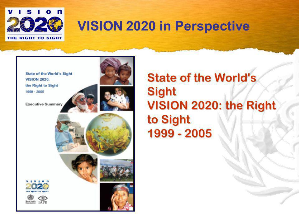 State of the World s Sight VISION 2020: the Right to Sight 1999 - 2005