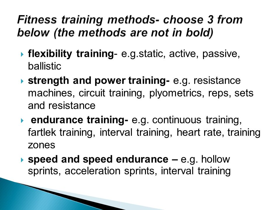 Fitness training methods- choose 3 from below (the methods are not in bold)