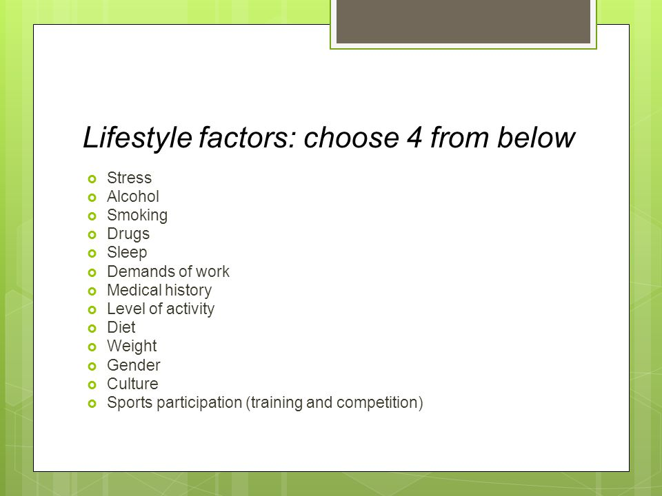 Lifestyle factors: choose 4 from below