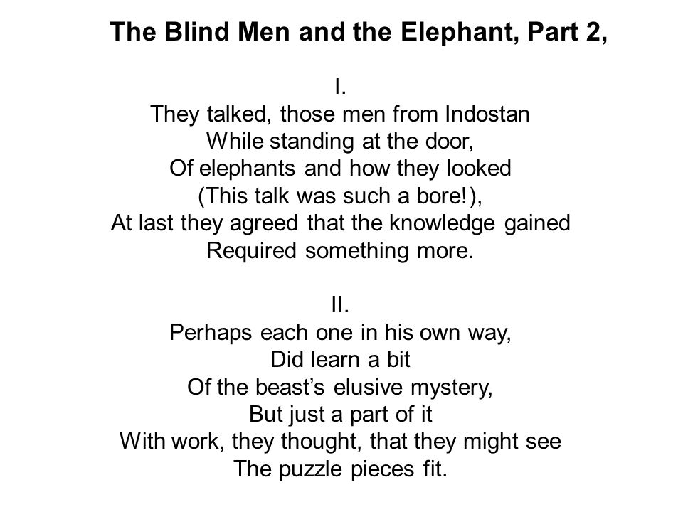 The Blind Men and the Elephant, Part 2,