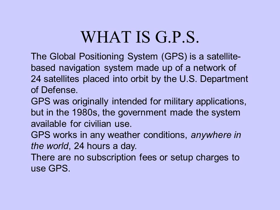 WHAT IS G.P.S.