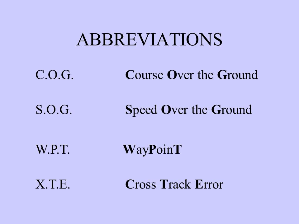 ABBREVIATIONS C.O.G. Course Over the Ground