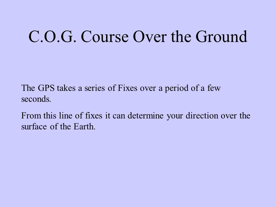 C.O.G. Course Over the Ground