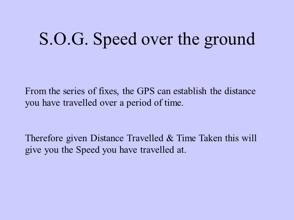 S.O.G. Speed over the ground