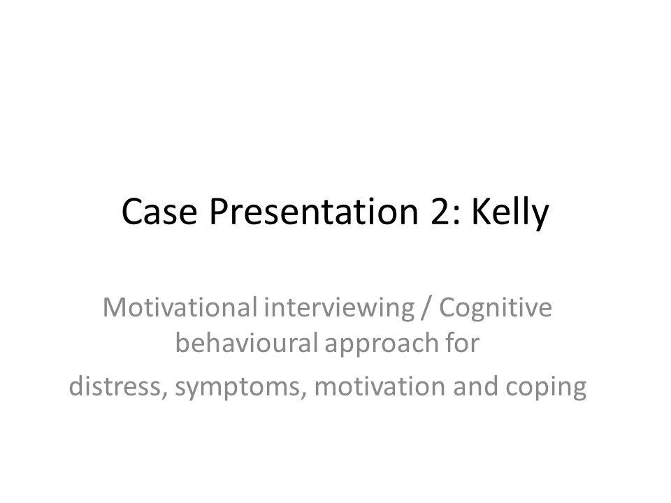Case Presentation 2: Kelly