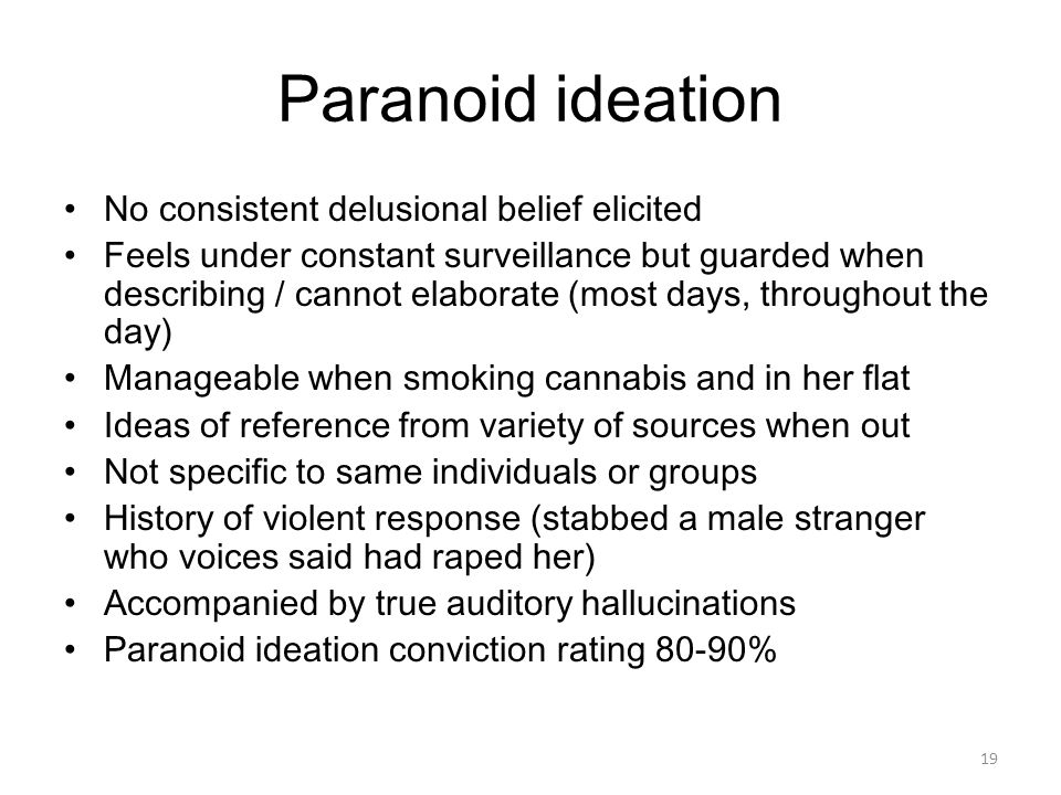 Paranoid ideation No consistent delusional belief elicited