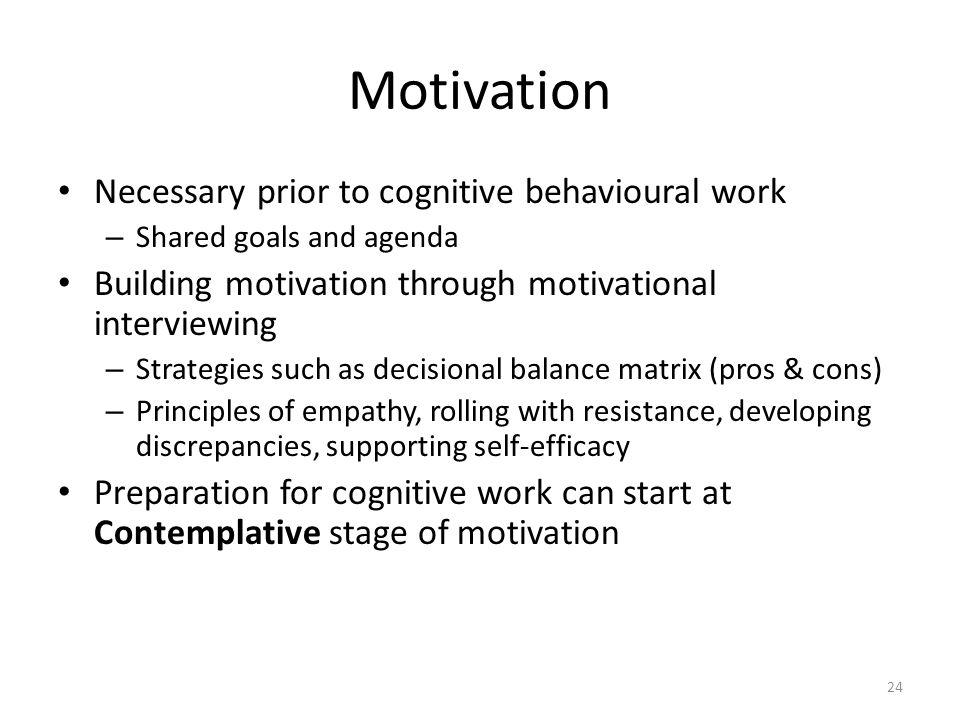 Motivation Necessary prior to cognitive behavioural work