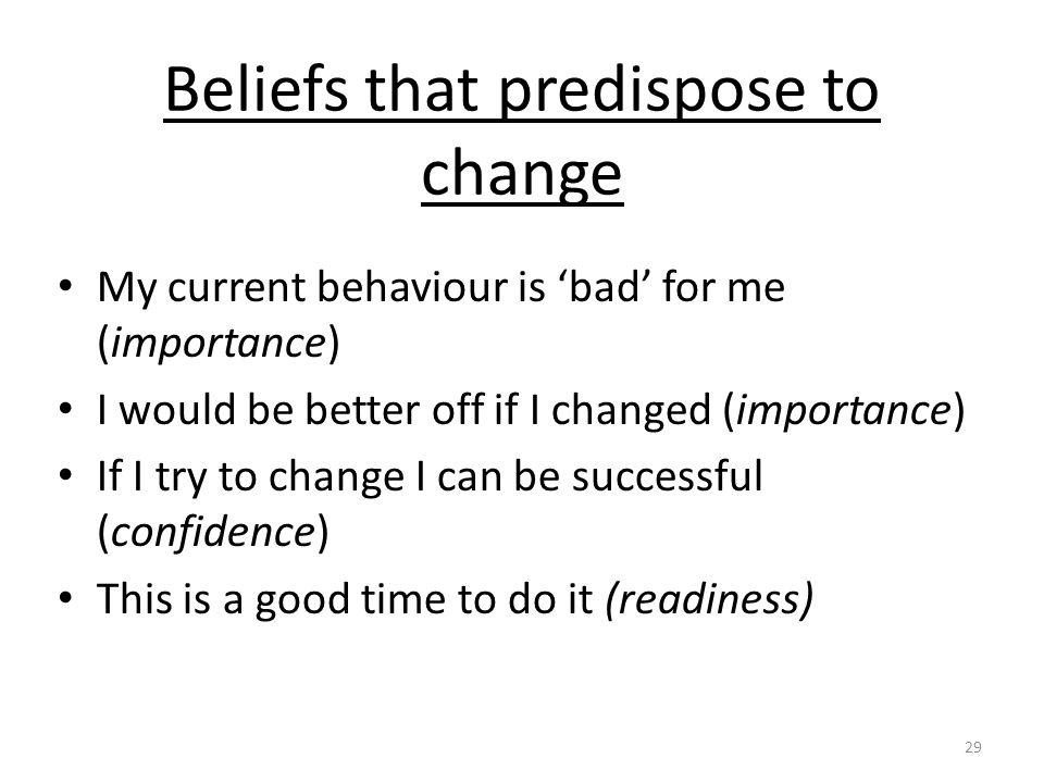Beliefs that predispose to change