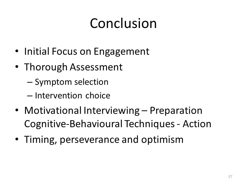 Conclusion Initial Focus on Engagement Thorough Assessment