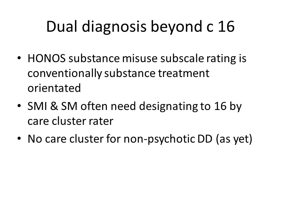 Dual diagnosis beyond c 16