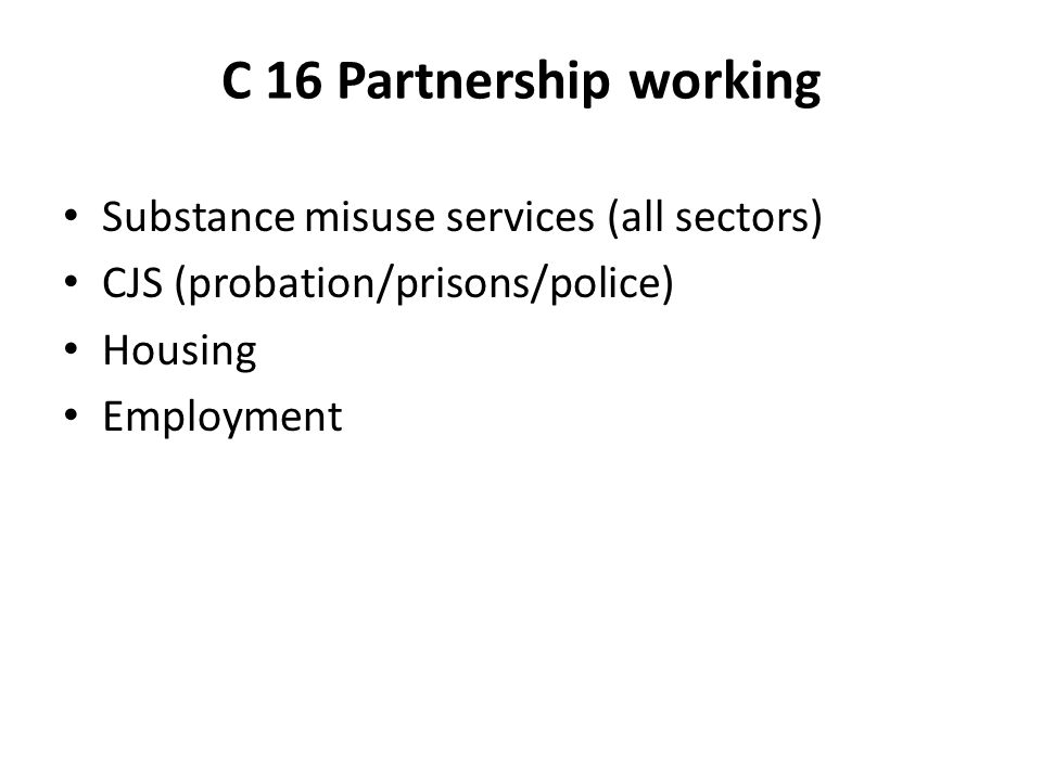 C 16 Partnership working Substance misuse services (all sectors)