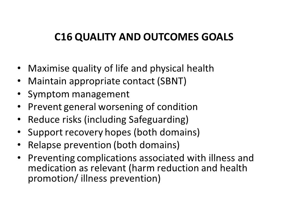 C16 QUALITY AND OUTCOMES GOALS