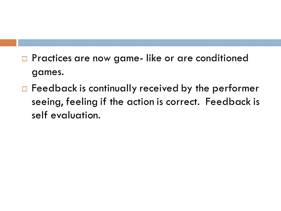 Practices are now game- like or are conditioned games.