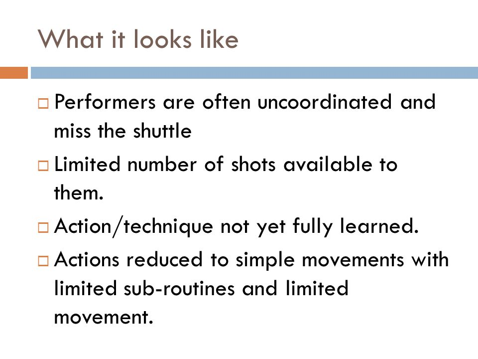 What it looks like Performers are often uncoordinated and miss the shuttle. Limited number of shots available to them.