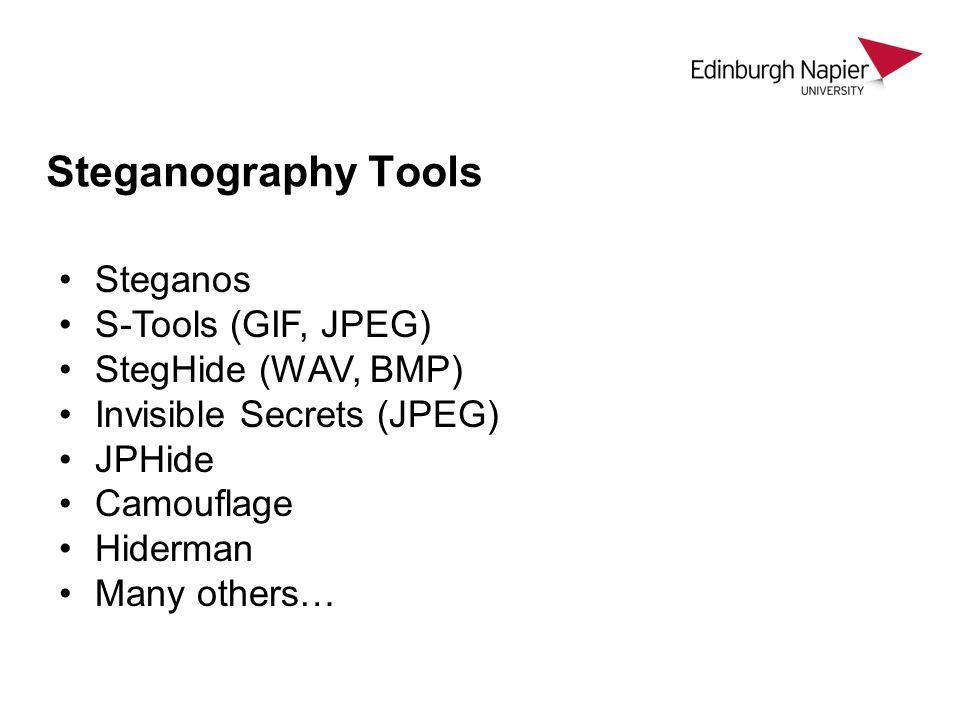 Steganography Tools Steganos S-Tools (GIF, JPEG) StegHide (WAV, BMP)