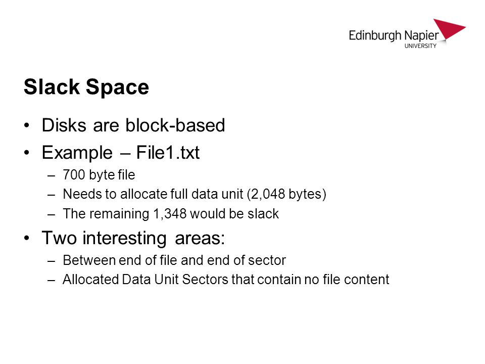 Slack Space Disks are block-based Example – File1.txt