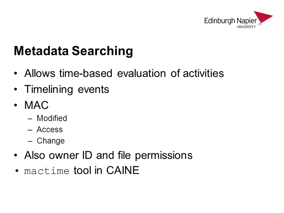 Metadata Searching Allows time-based evaluation of activities