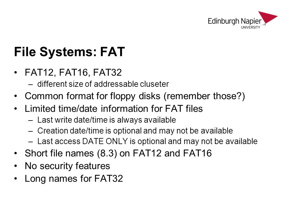 File Systems: FAT FAT12, FAT16, FAT32