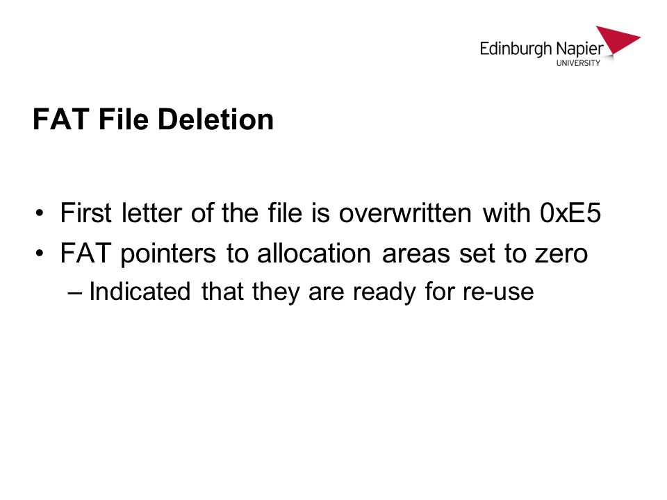 FAT File Deletion First letter of the file is overwritten with 0xE5