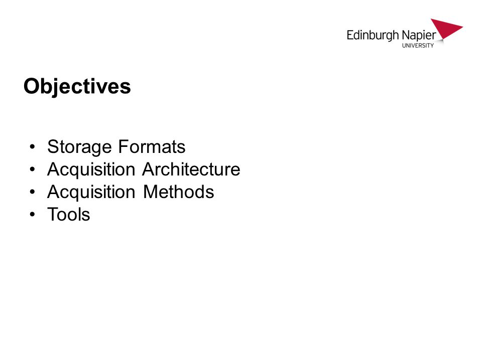 Objectives Storage Formats Acquisition Architecture