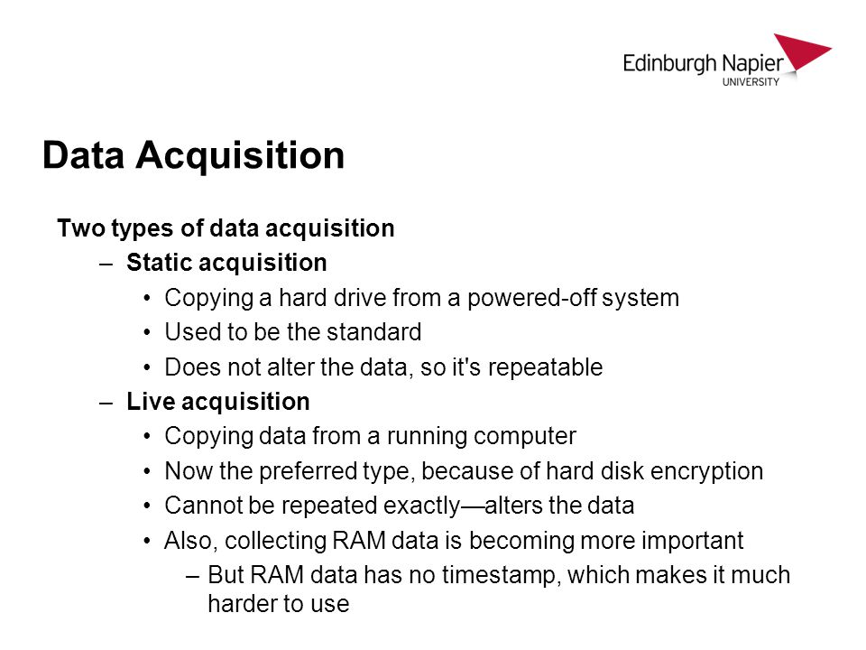 Data Acquisition Two types of data acquisition Static acquisition