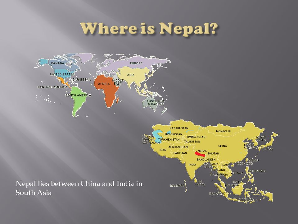Where is Nepal Nepal lies between China and India in South Asia