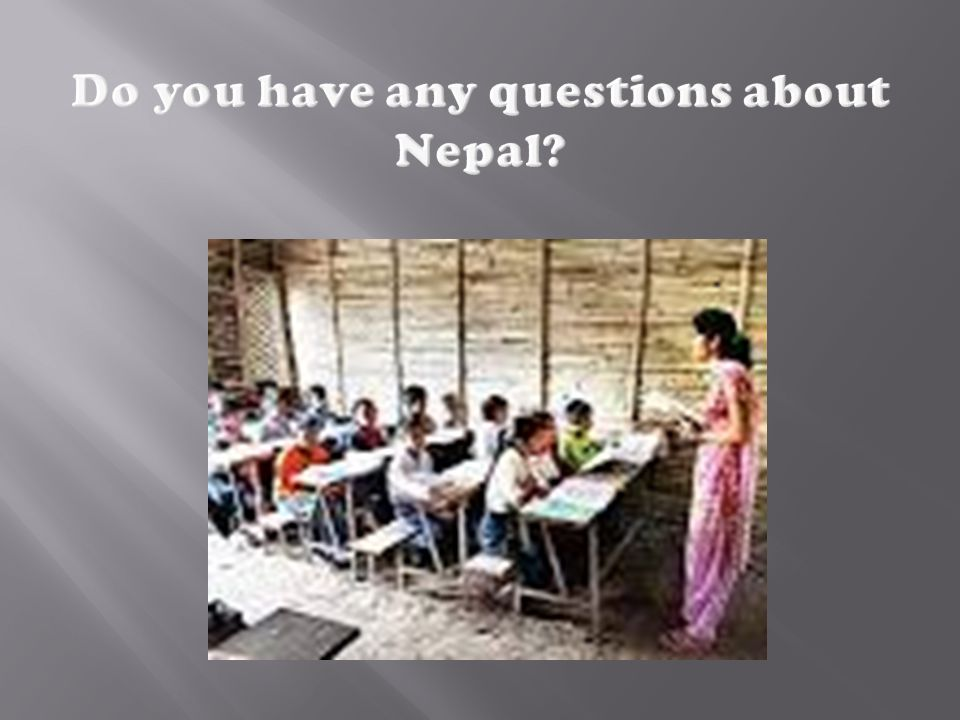 Do you have any questions about Nepal