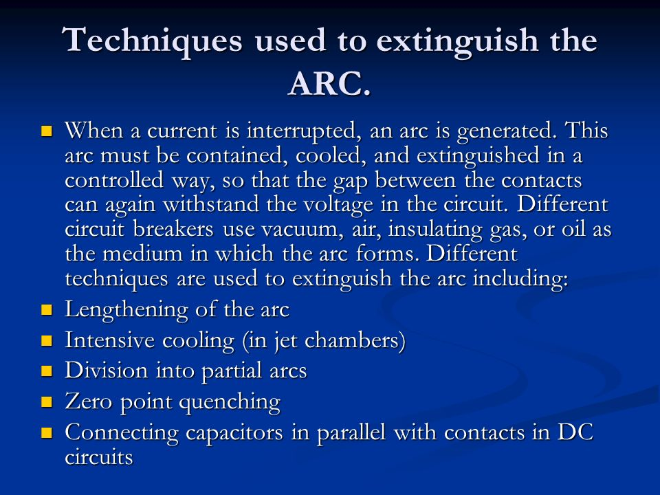 Techniques used to extinguish the ARC.