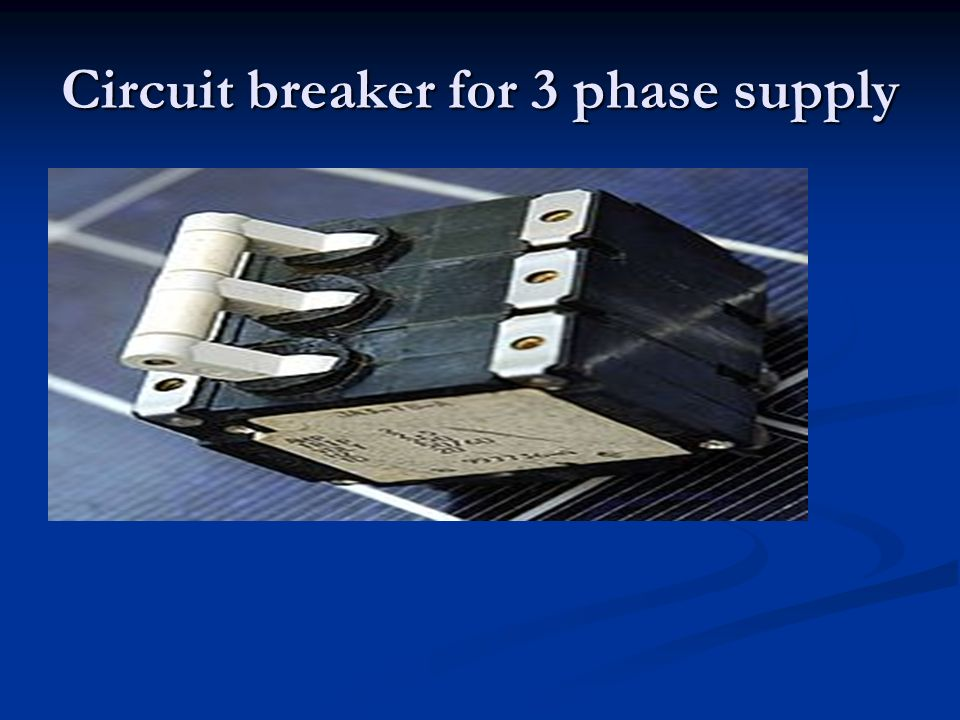 Circuit breaker for 3 phase supply