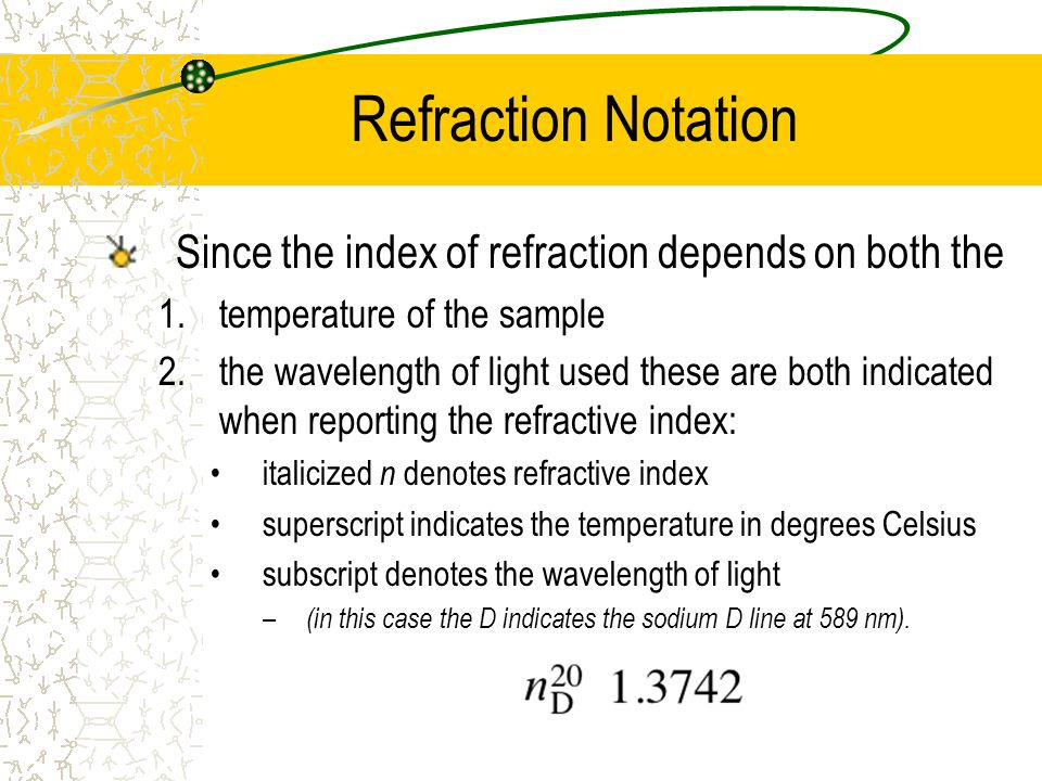 Refraction Notation Since the index of refraction depends on both the