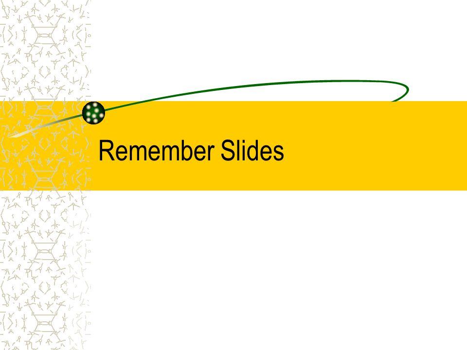Remember Slides