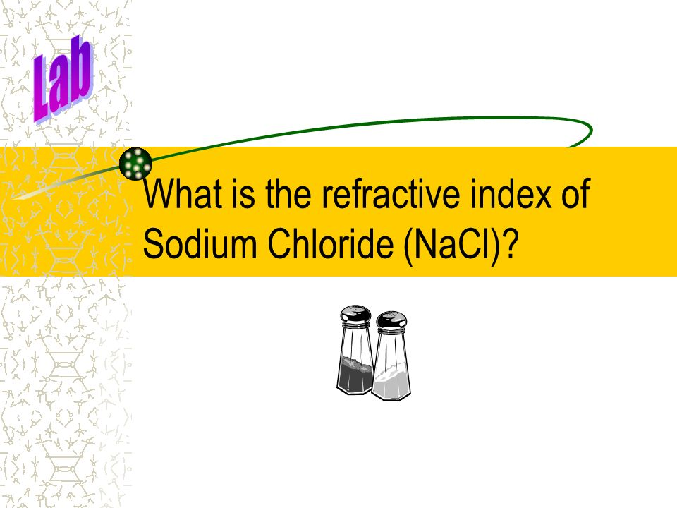 What is the refractive index of Sodium Chloride (NaCl)