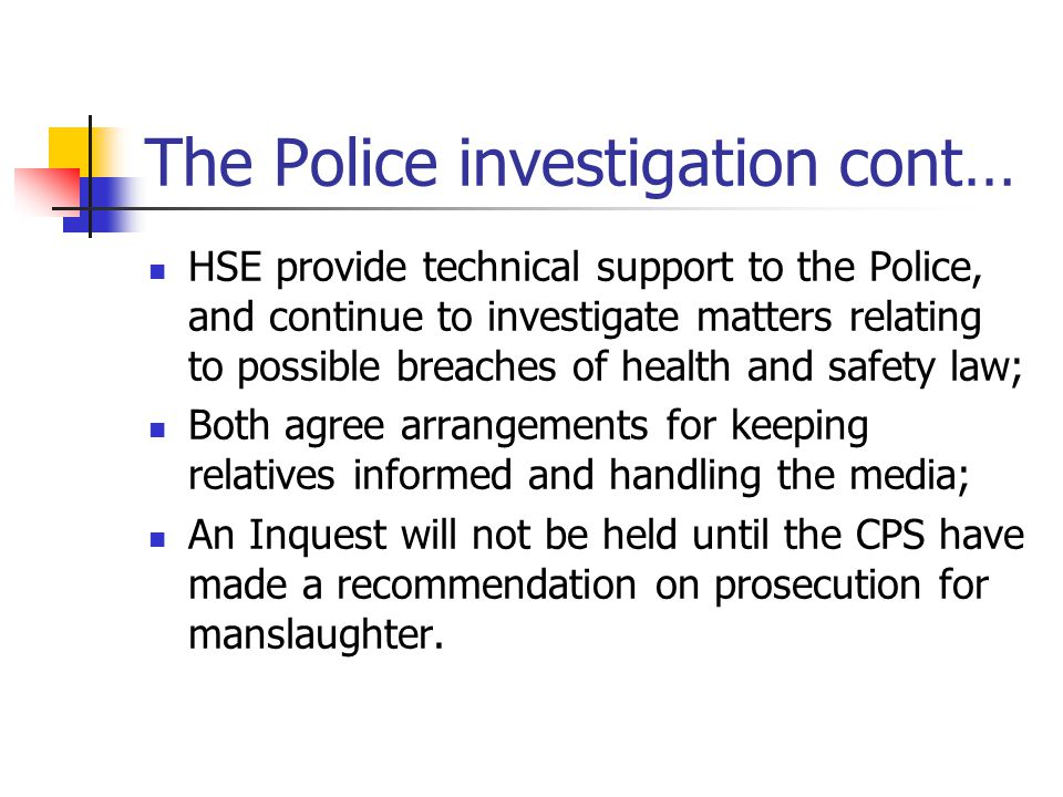 The Police investigation cont…