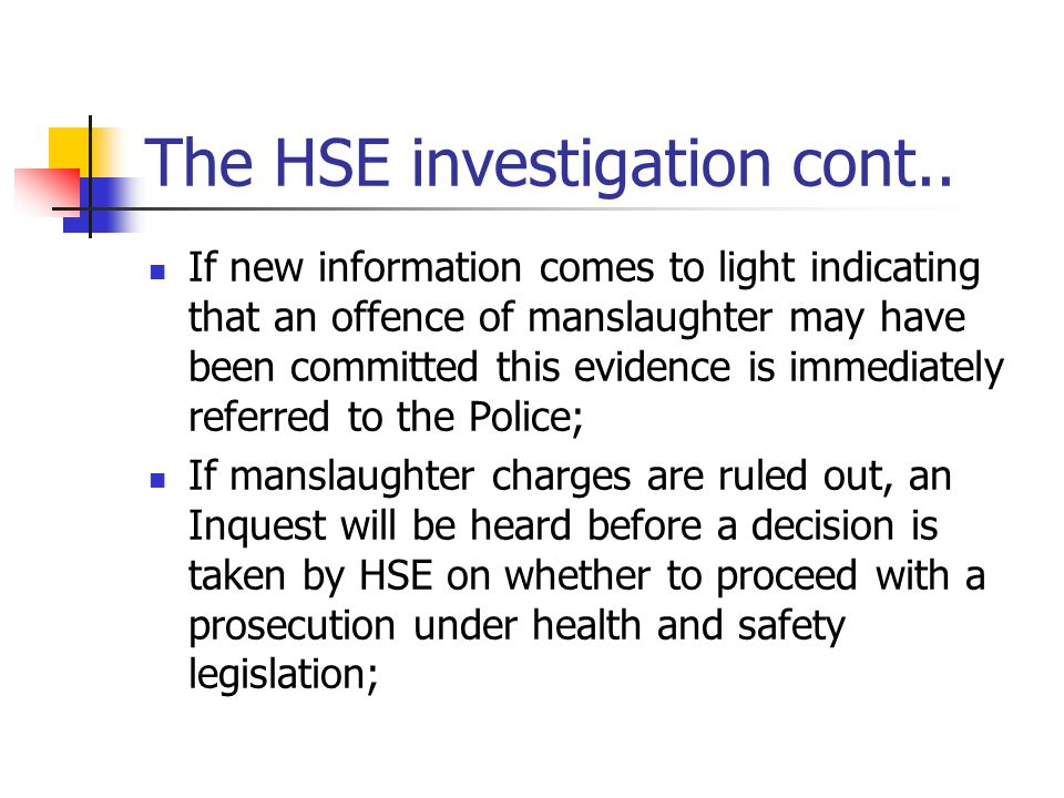 The HSE investigation cont..