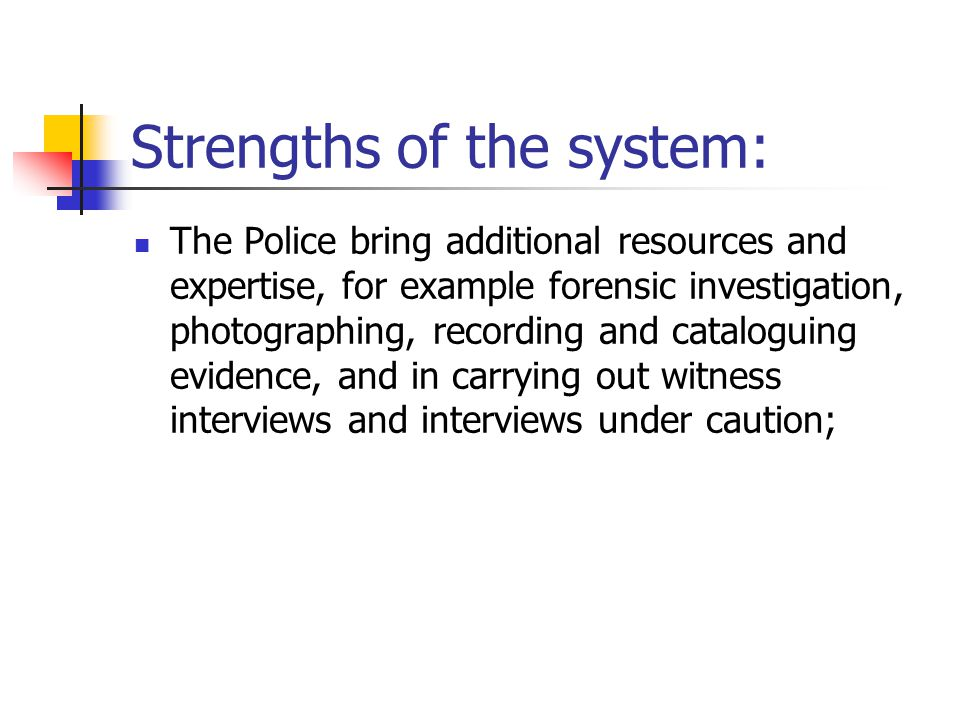 Strengths of the system:
