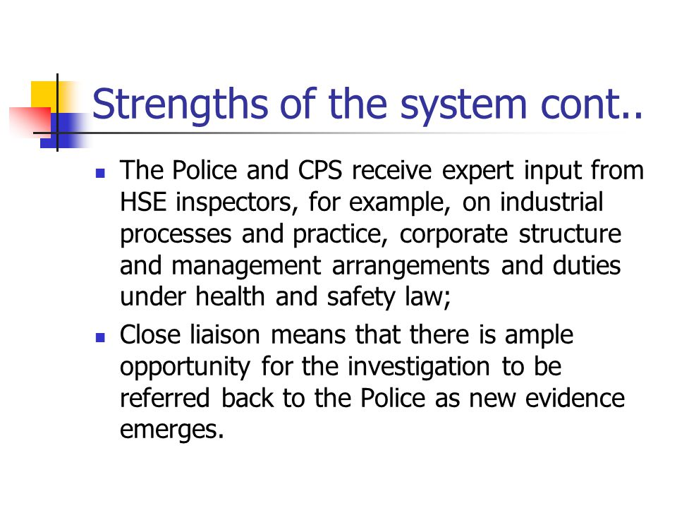 Strengths of the system cont..
