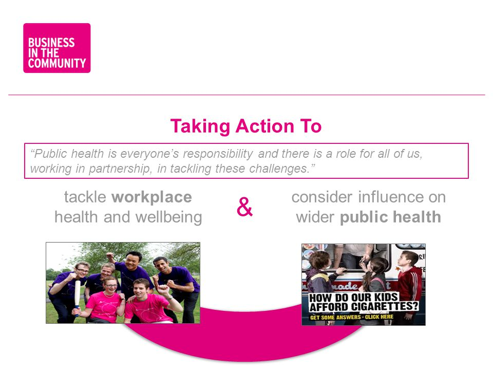 & Taking Action To tackle workplace health and wellbeing