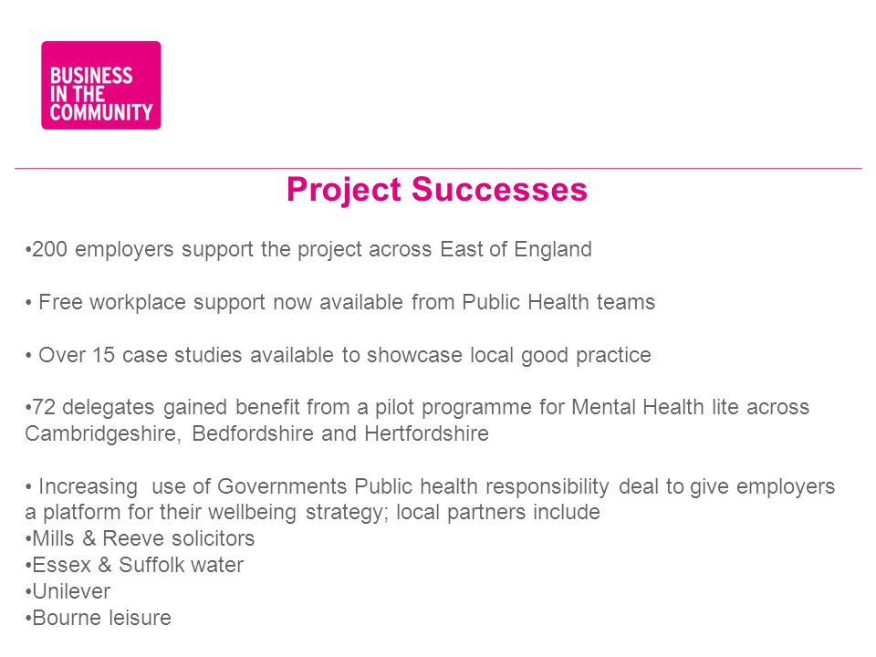 Project Successes 200 employers support the project across East of England. Free workplace support now available from Public Health teams.