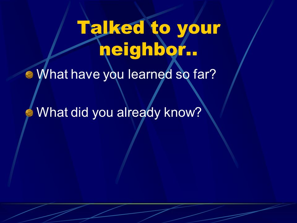 Talked to your neighbor..