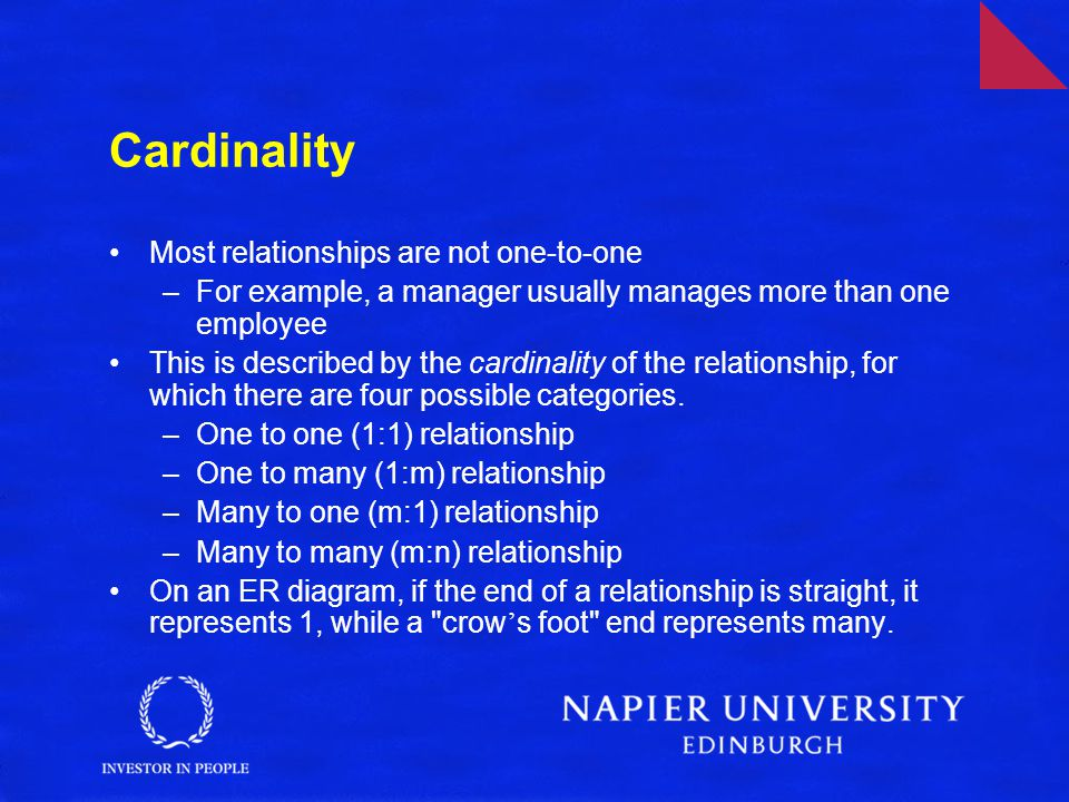 Cardinality Most relationships are not one-to-one