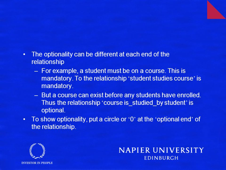 The optionality can be different at each end of the relationship