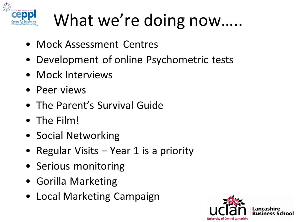 What we're doing now….. Mock Assessment Centres